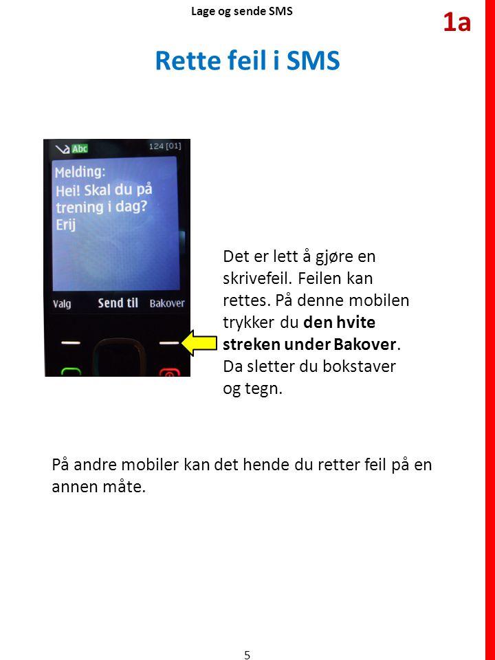 Lage og sende SMS 1a. Rette feil i SMS.