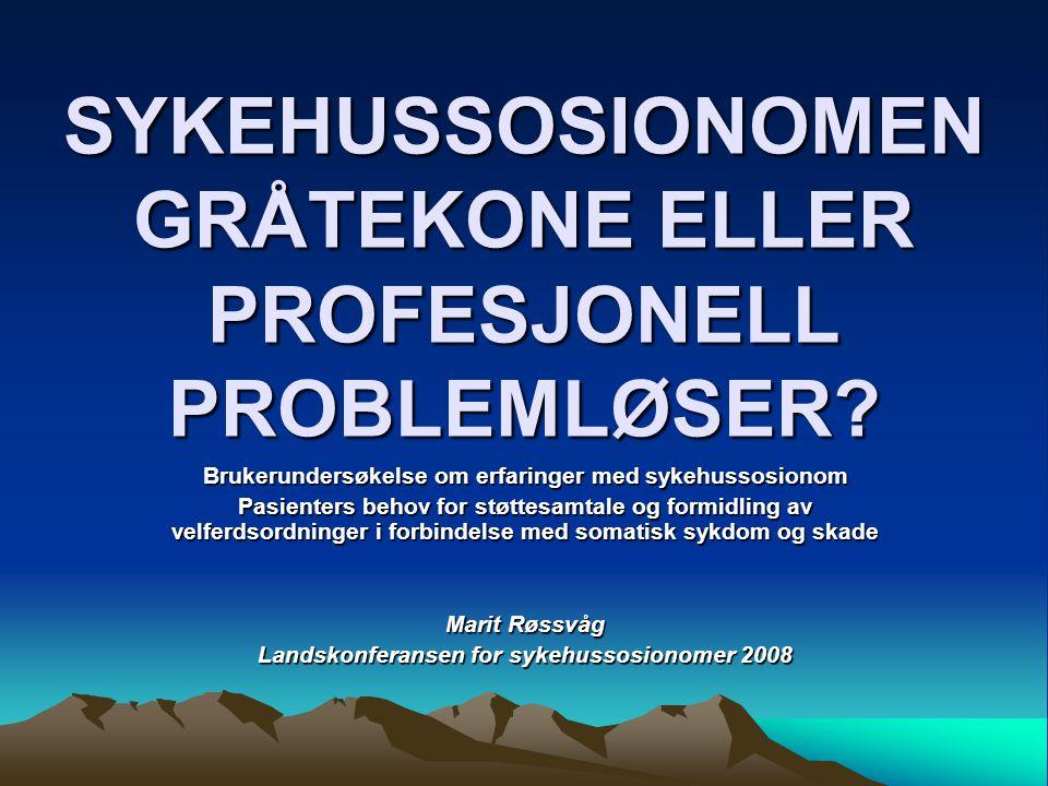 SYKEHUSSOSIONOMEN GRÅTEKONE ELLER PROFESJONELL PROBLEMLØSER