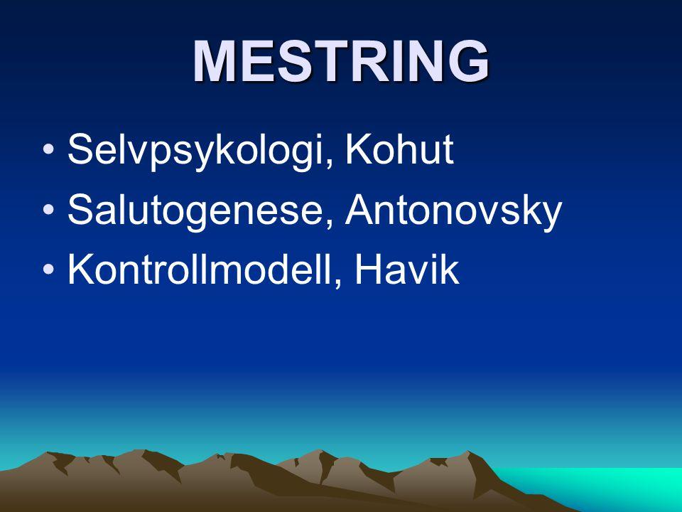 MESTRING Selvpsykologi, Kohut Salutogenese, Antonovsky