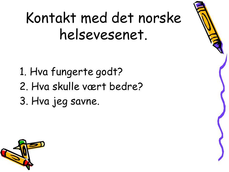Kontakt med det norske helsevesenet.