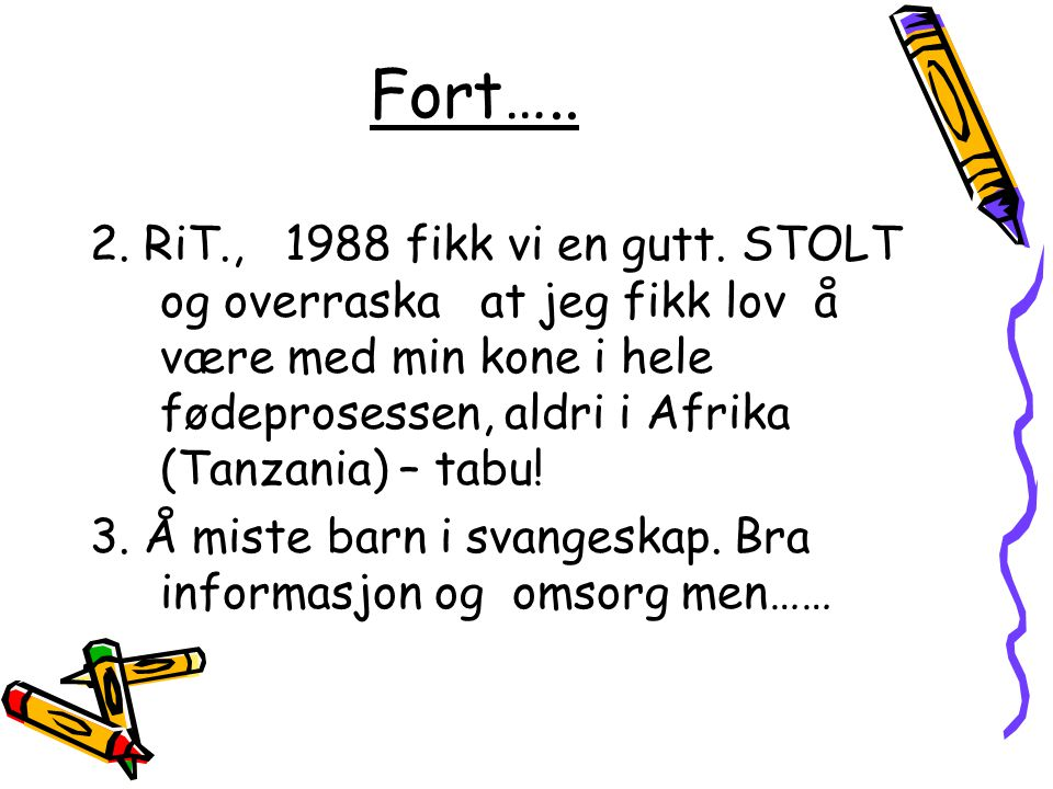 Fort…..