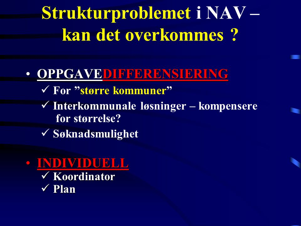 Strukturproblemet i NAV – kan det overkommes