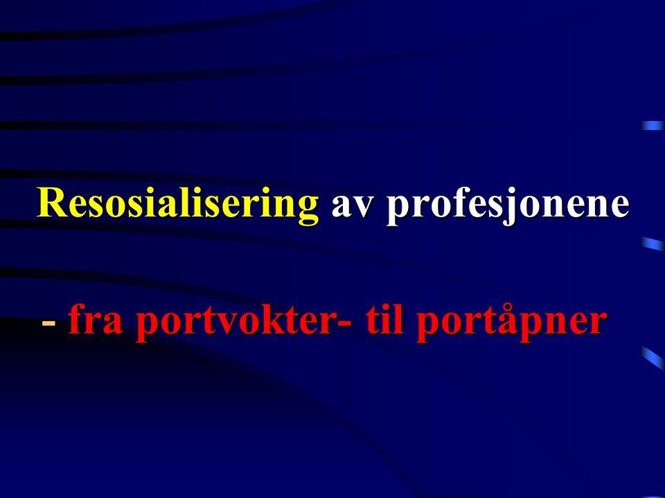 Resosialisering av profesjonene - fra portvokter- til portåpner