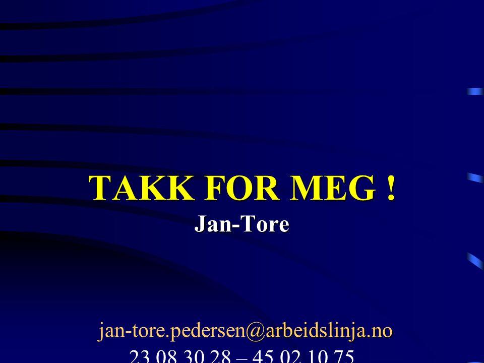 TAKK FOR MEG. Jan-Tore jan-tore. pedersen@arbeidslinja