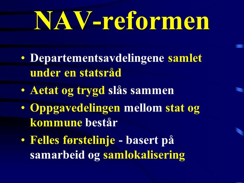 NAV-reformen Departementsavdelingene samlet under en statsråd