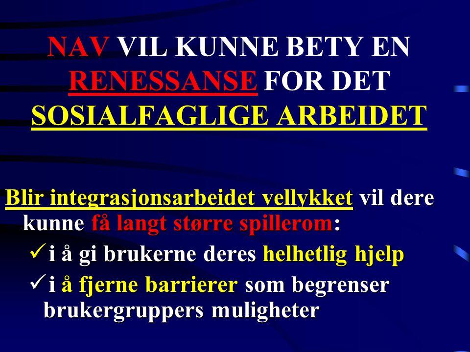 NAV VIL KUNNE BETY EN RENESSANSE FOR DET SOSIALFAGLIGE ARBEIDET