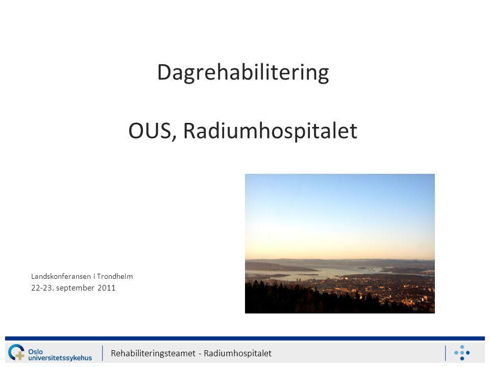 Dagrehabilitering OUS, Radiumhospitalet