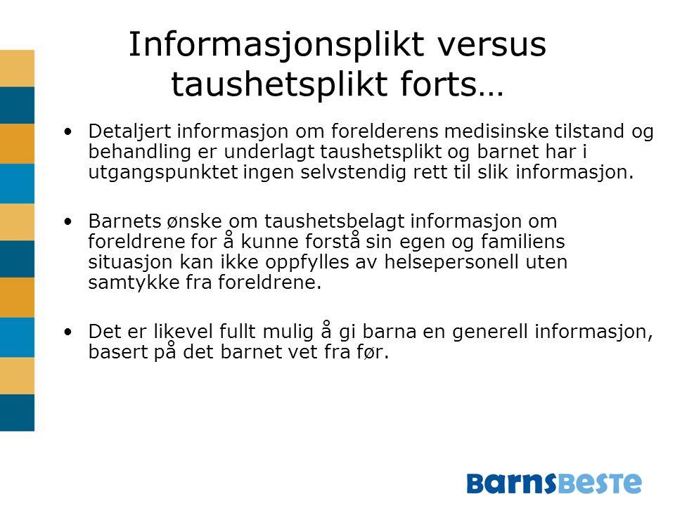 Informasjonsplikt versus taushetsplikt forts…