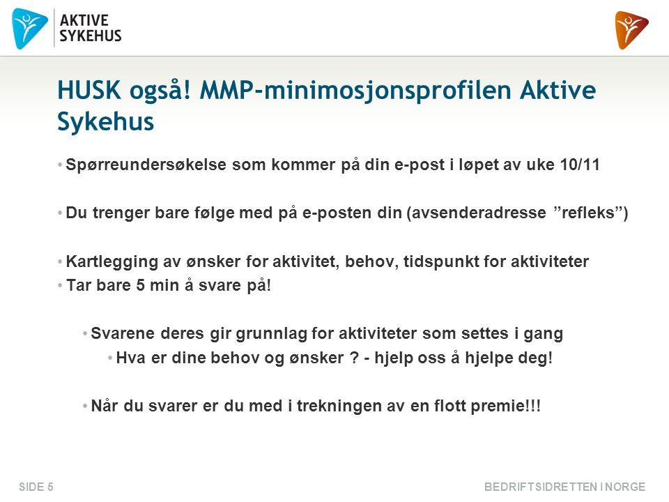 HUSK også! MMP-minimosjonsprofilen Aktive Sykehus