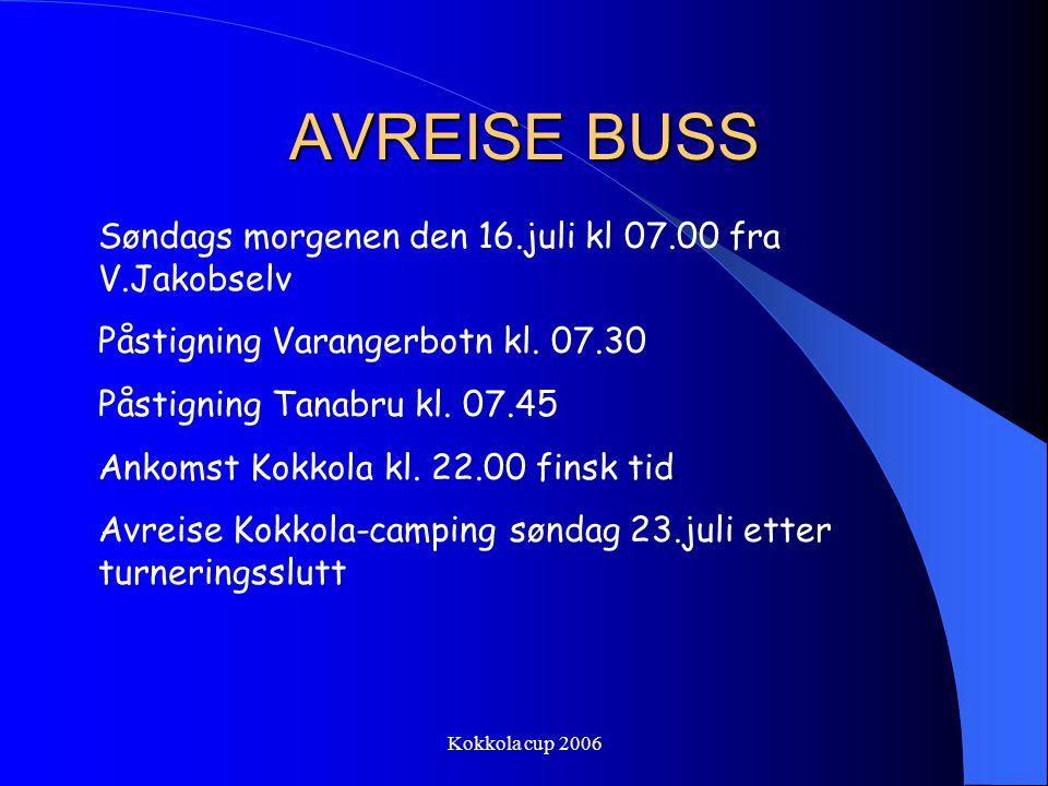 AVREISE BUSS Søndags morgenen den 16.juli kl 07.00 fra V.Jakobselv