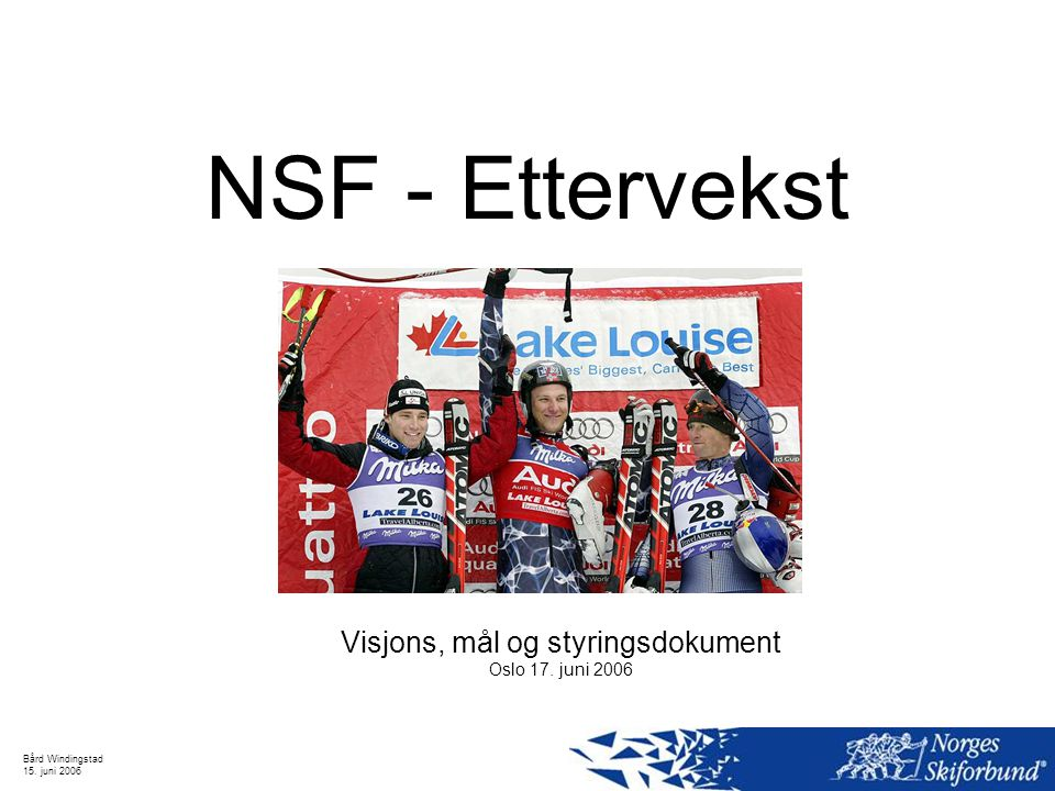 Visjons, mål og styringsdokument Oslo 17. juni 2006