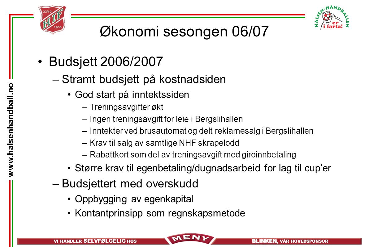 Økonomi sesongen 06/07 Budsjett 2006/2007