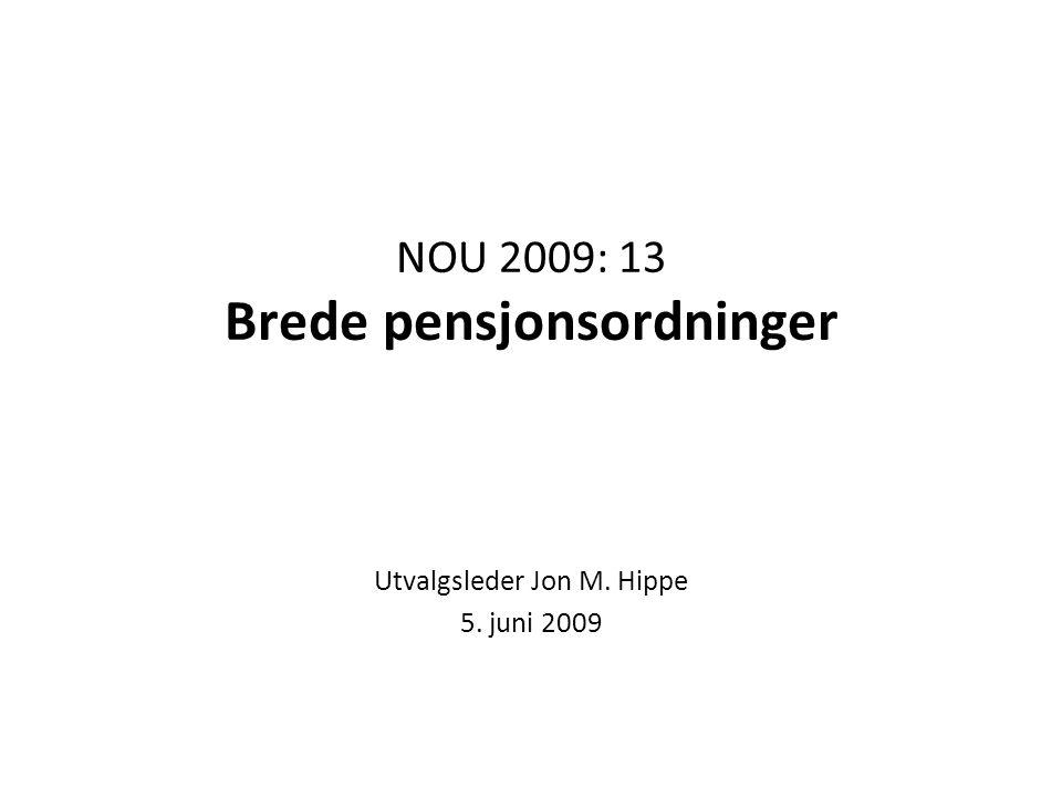 NOU 2009: 13 Brede pensjonsordninger