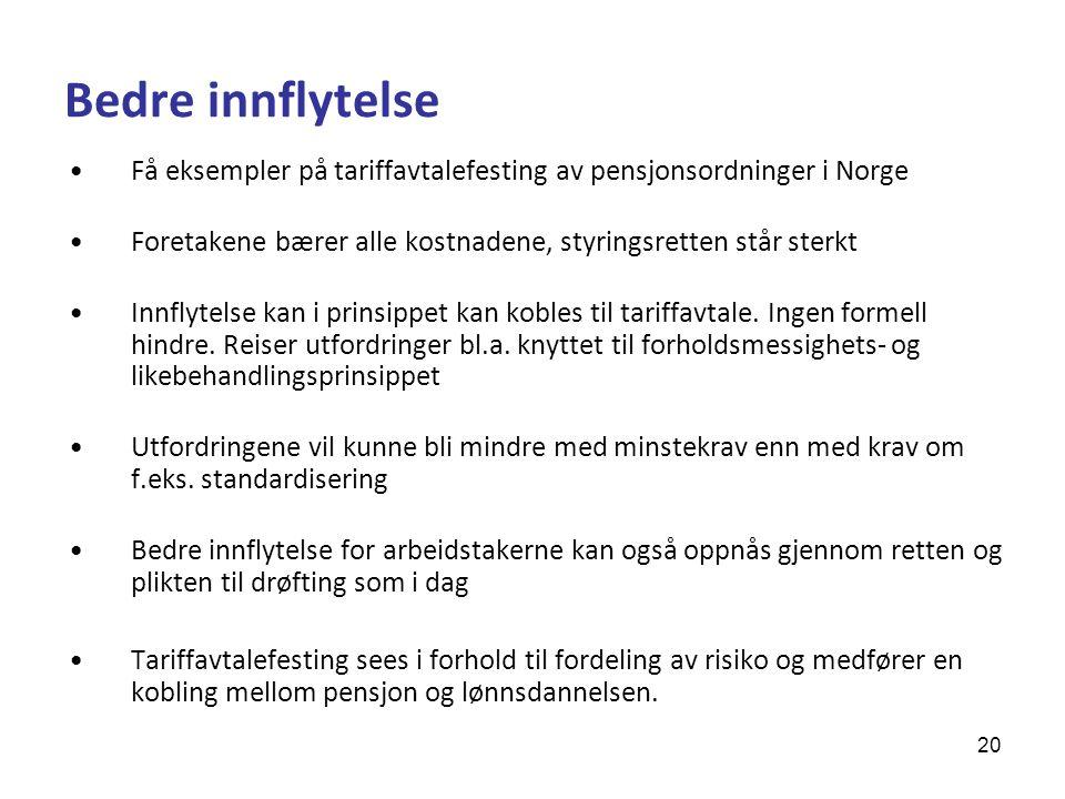Bedre innflytelse Få eksempler på tariffavtalefesting av pensjonsordninger i Norge. Foretakene bærer alle kostnadene, styringsretten står sterkt.