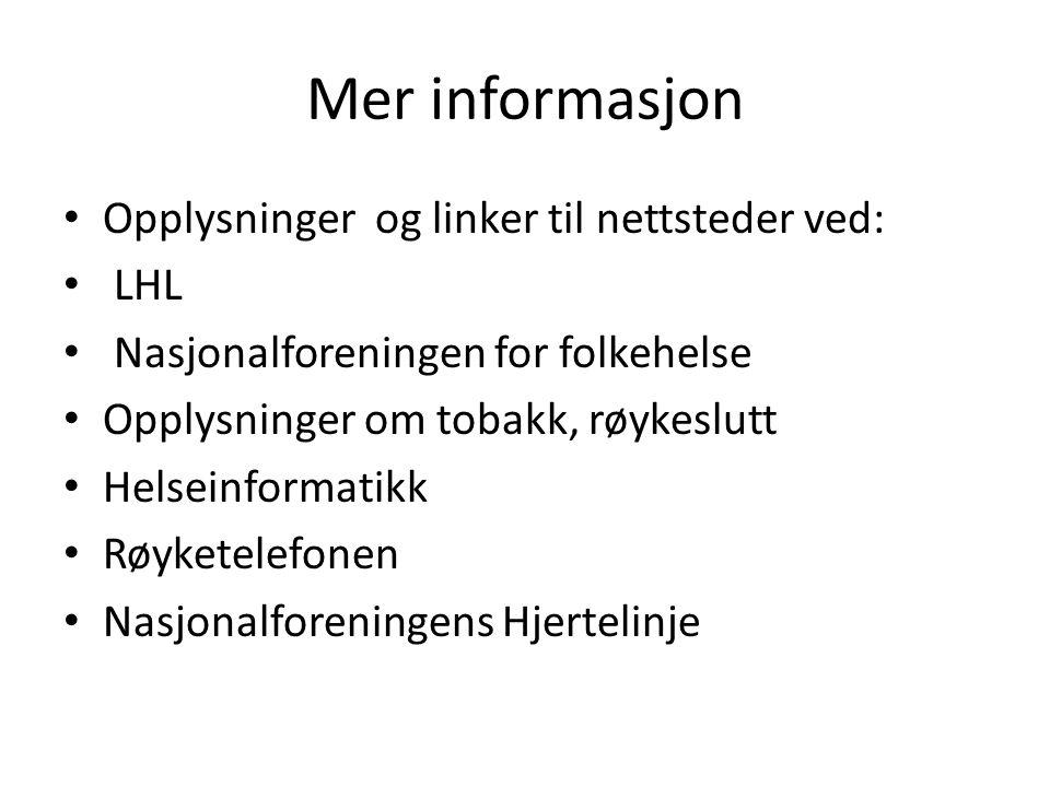 Mer informasjon Opplysninger og linker til nettsteder ved: LHL
