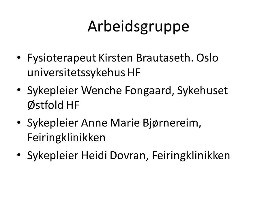 Arbeidsgruppe Fysioterapeut Kirsten Brautaseth. Oslo universitetssykehus HF. Sykepleier Wenche Fongaard, Sykehuset Østfold HF.