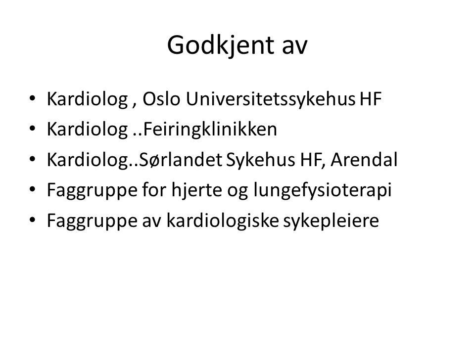 Godkjent av Kardiolog , Oslo Universitetssykehus HF
