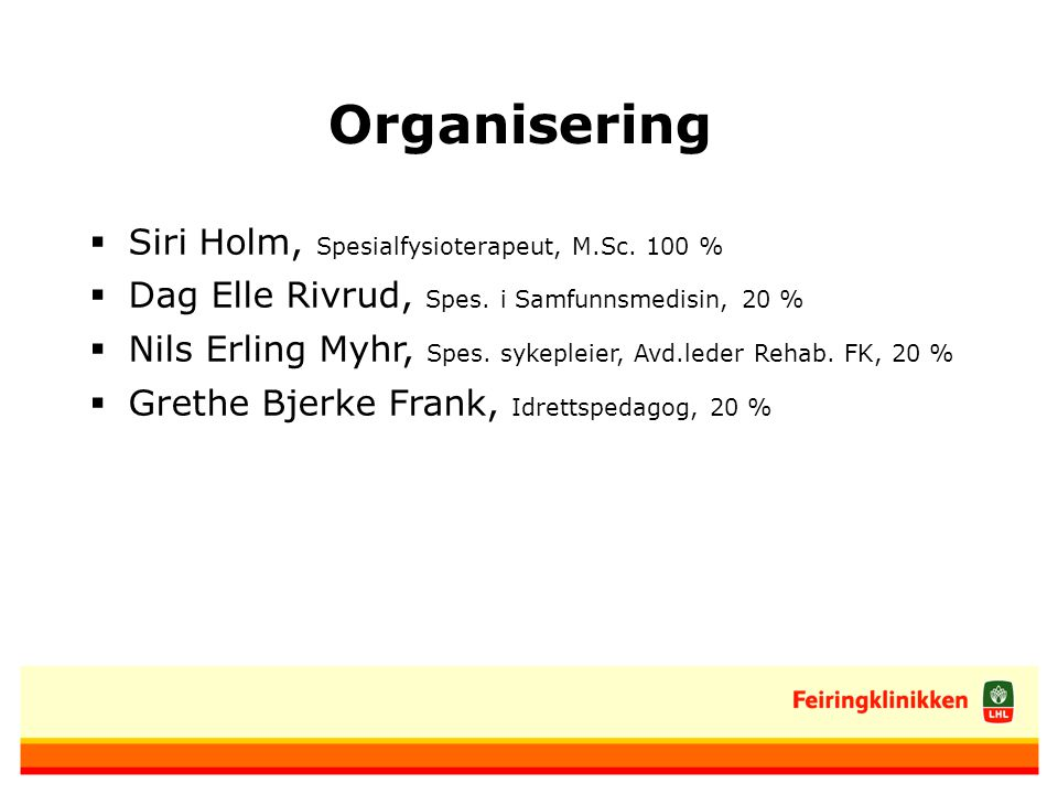 Organisering Siri Holm, Spesialfysioterapeut, M.Sc. 100 %