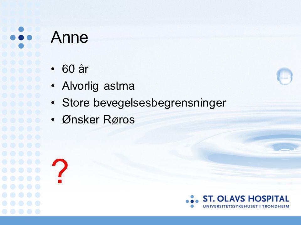 Anne 60 år Alvorlig astma Store bevegelsesbegrensninger Ønsker Røros