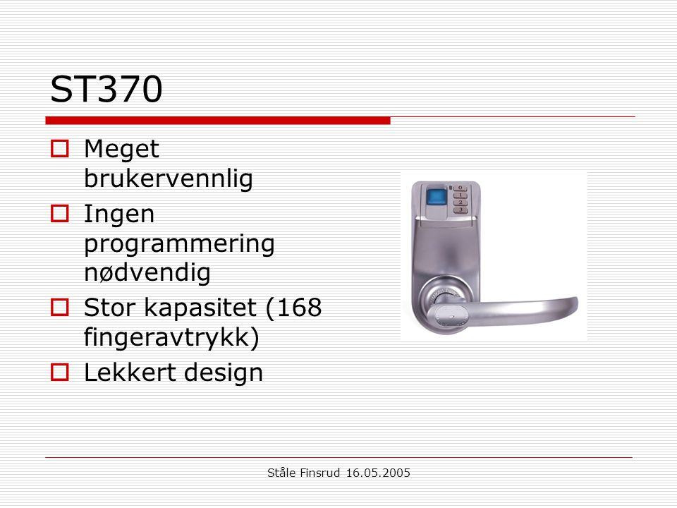ST370 Meget brukervennlig Ingen programmering nødvendig