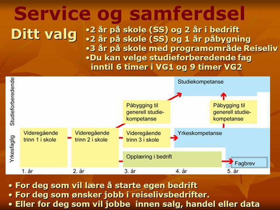 Service og samferdsel Ditt valg 2 år på skole (SS) og 2 år i bedrift