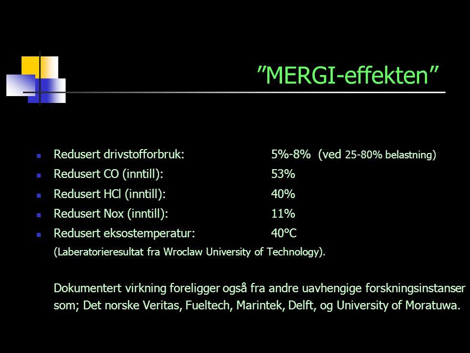 MERGI-effekten Redusert drivstofforbruk: 5%-8% (ved 25-80% belastning) Redusert CO (inntill): 53%