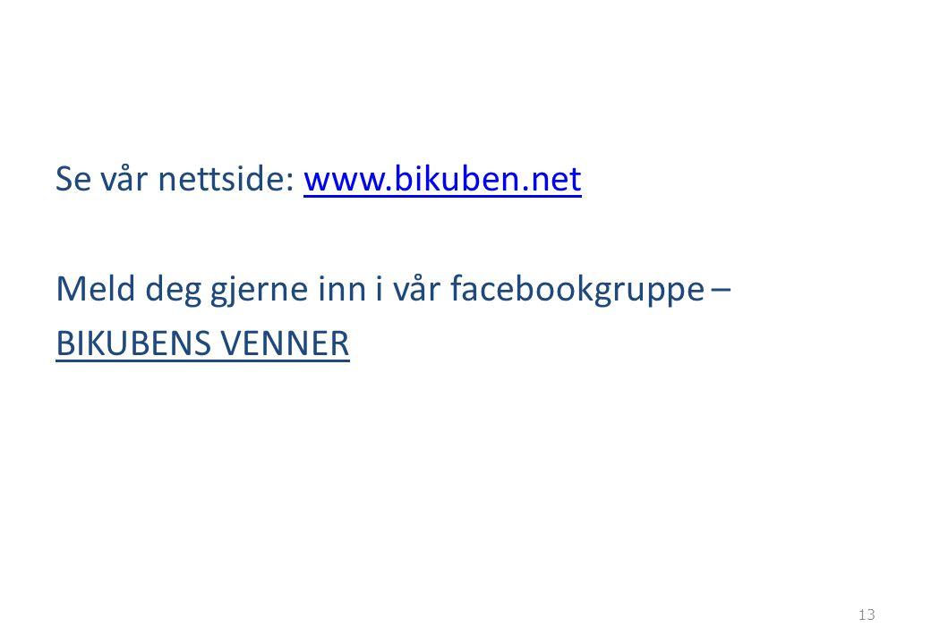 Se vår nettside: www. bikuben