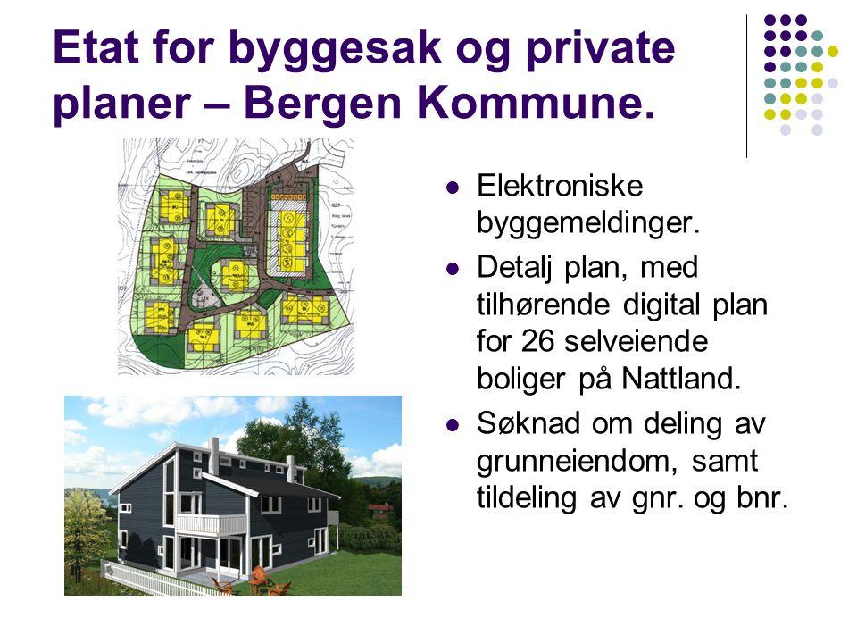 Etat for byggesak og private planer – Bergen Kommune.