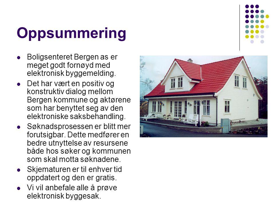 Oppsummering Boligsenteret Bergen as er meget godt fornøyd med elektronisk byggemelding.