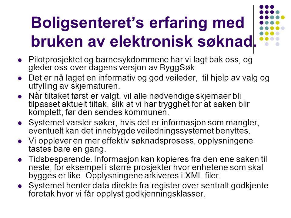 Boligsenteret's erfaring med bruken av elektronisk søknad.