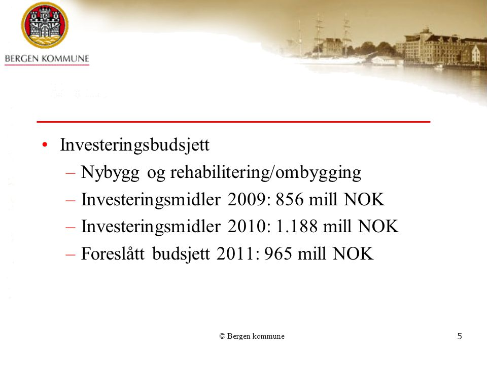 Investeringsbudsjett Nybygg og rehabilitering/ombygging