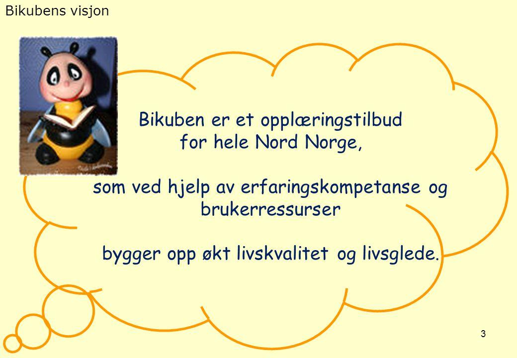 Bikuben er et opplæringstilbud for hele Nord Norge,