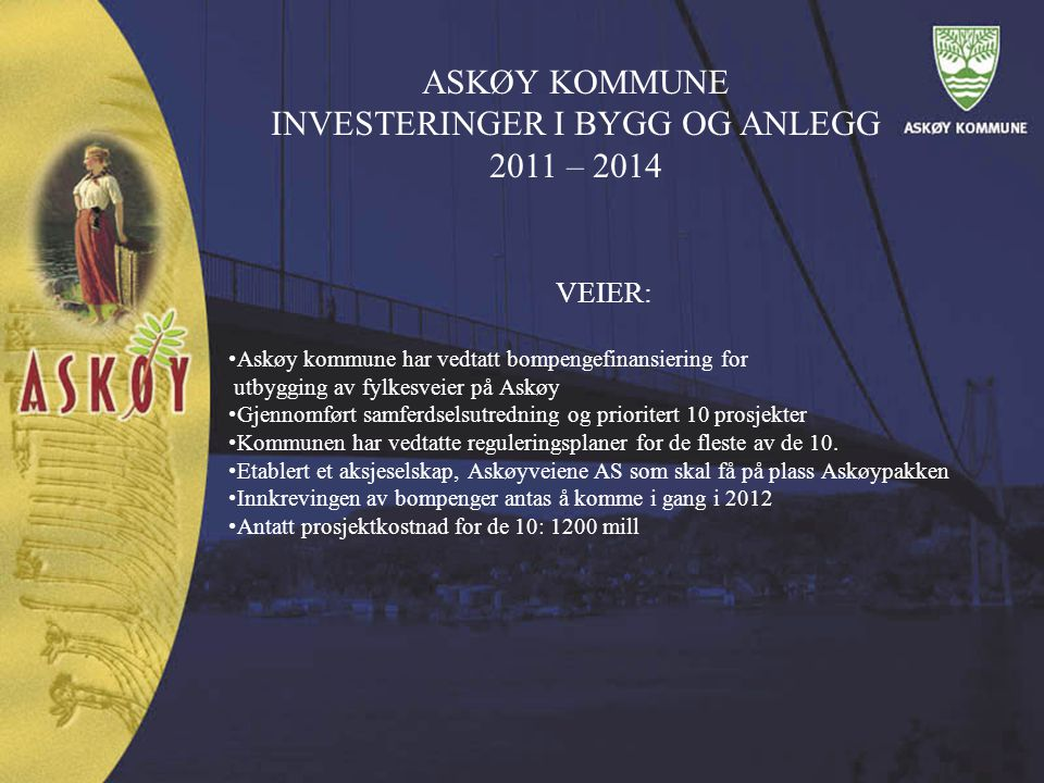 ASKØY KOMMUNE INVESTERINGER I BYGG OG ANLEGG 2011 – 2014