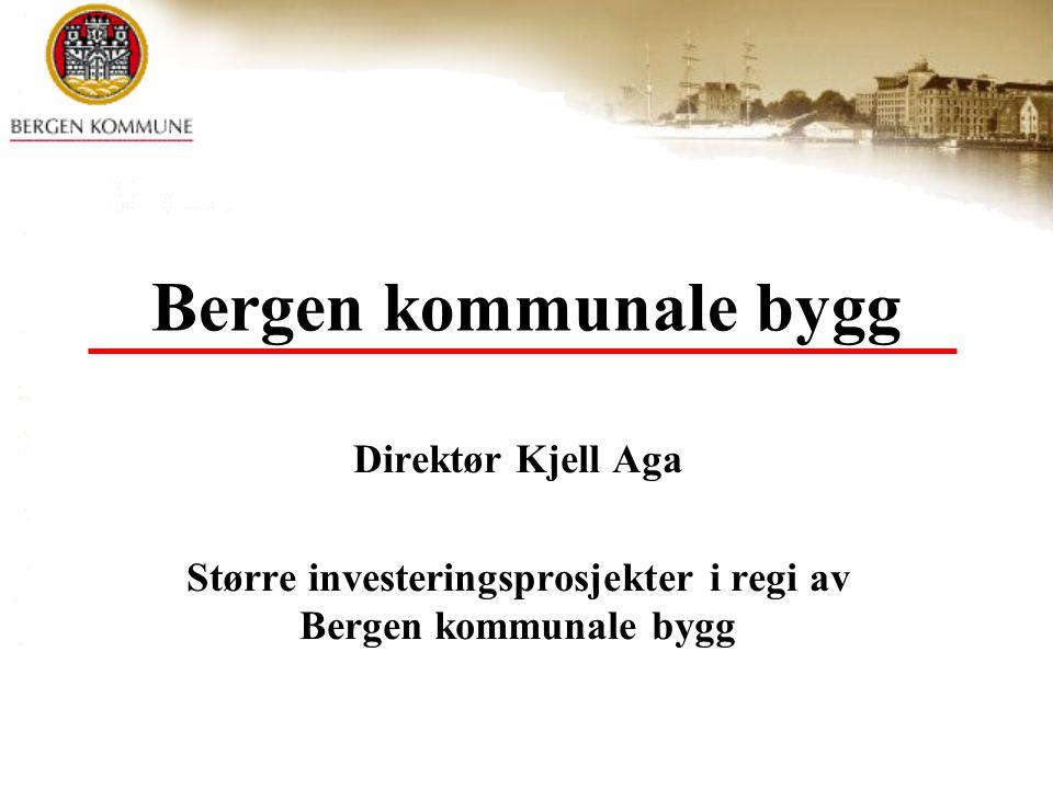 Større investeringsprosjekter i regi av Bergen kommunale bygg