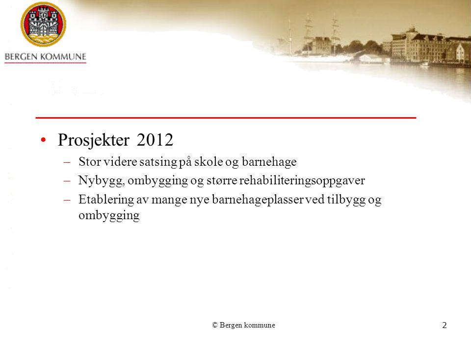 Prosjekter 2012 Stor videre satsing på skole og barnehage