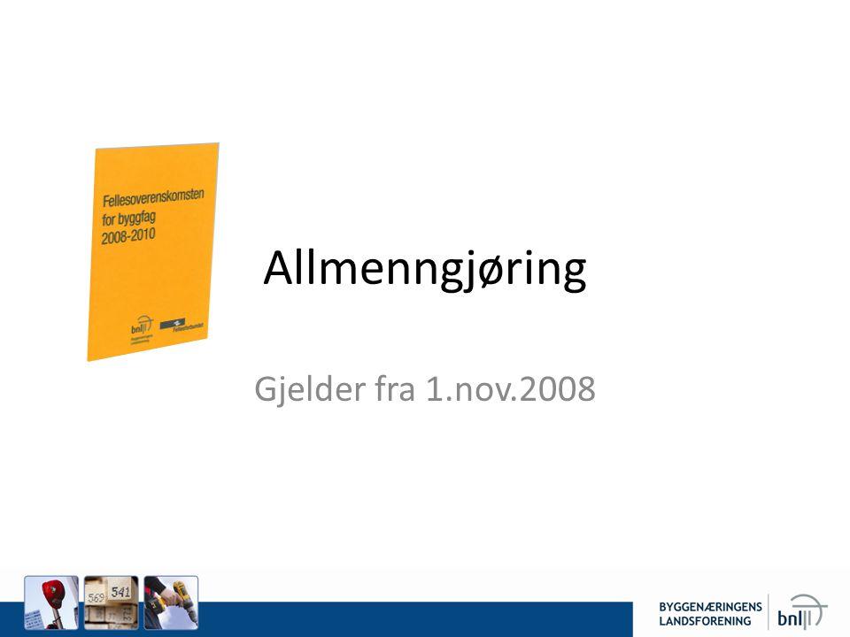 Allmenngjøring Gjelder fra 1.nov.2008