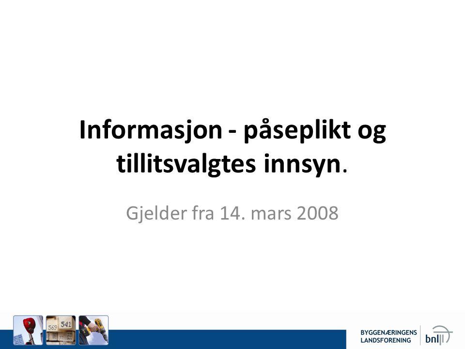 Informasjon - påseplikt og tillitsvalgtes innsyn.