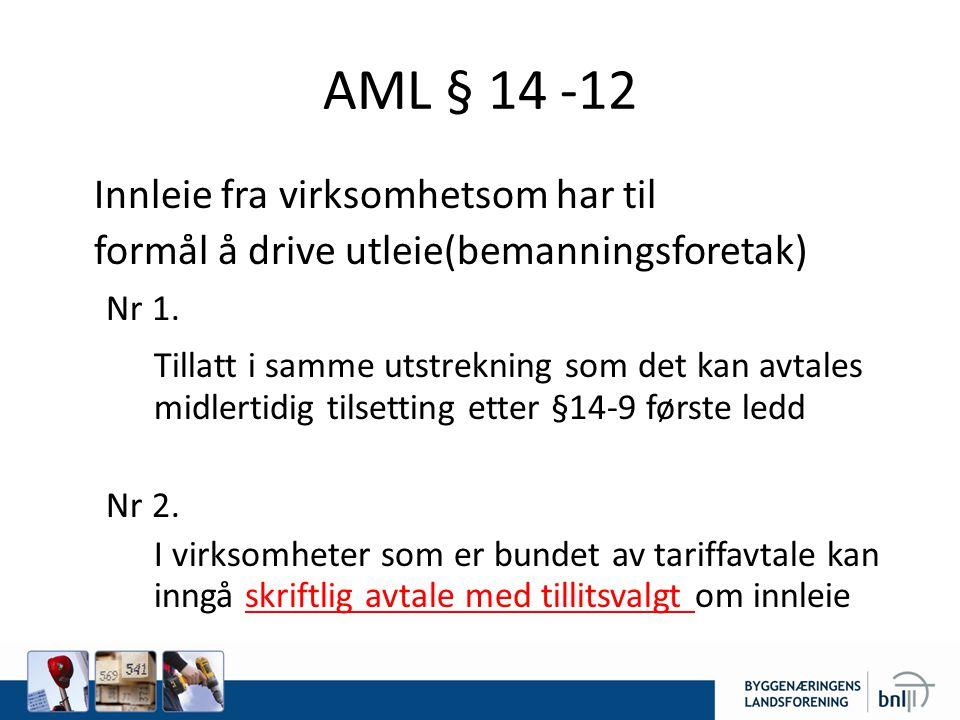 AML § 14 -12 Innleie fra virksomhetsom har til