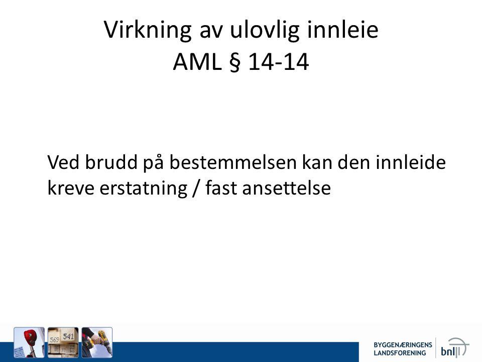 Virkning av ulovlig innleie AML § 14-14