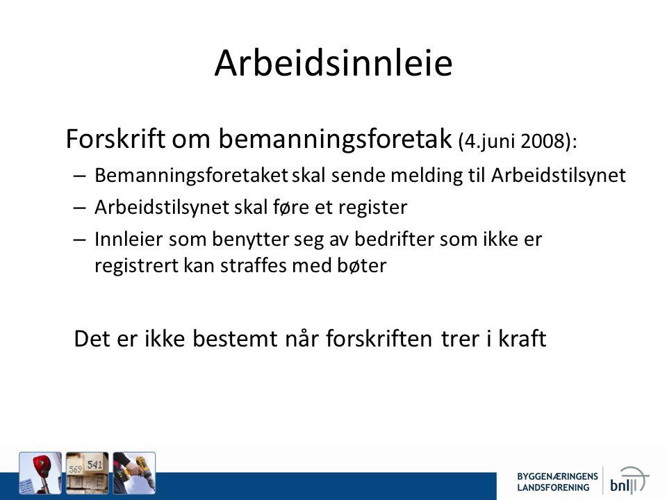 Arbeidsinnleie Forskrift om bemanningsforetak (4.juni 2008):