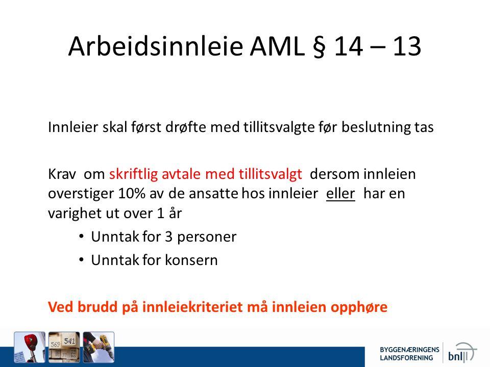 Arbeidsinnleie AML § 14 – 13 Innleier skal først drøfte med tillitsvalgte før beslutning tas.