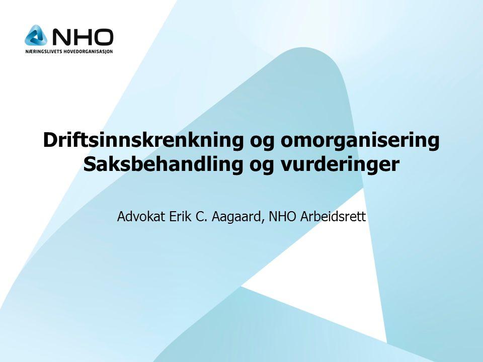 Driftsinnskrenkning og omorganisering Saksbehandling og vurderinger