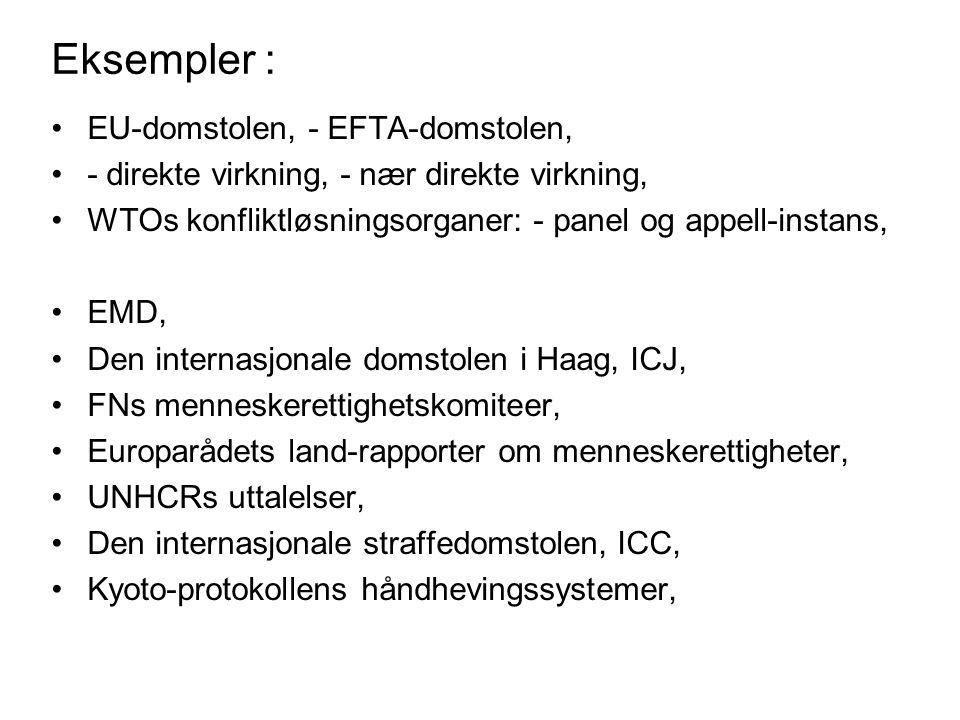 Eksempler : EU-domstolen, - EFTA-domstolen,