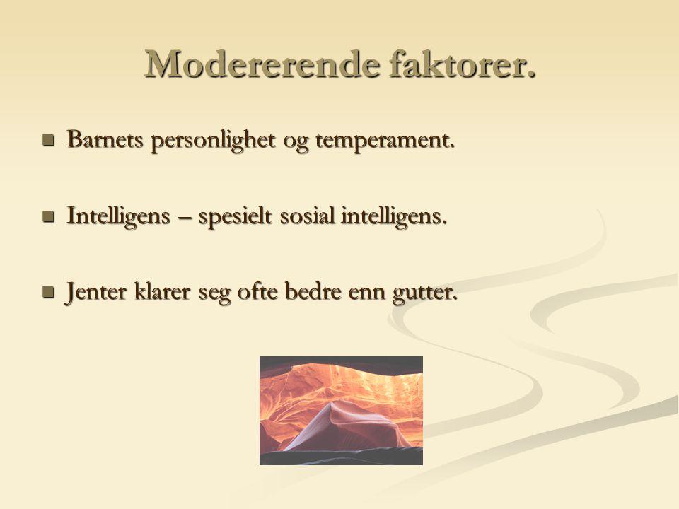 Modererende faktorer. Barnets personlighet og temperament.