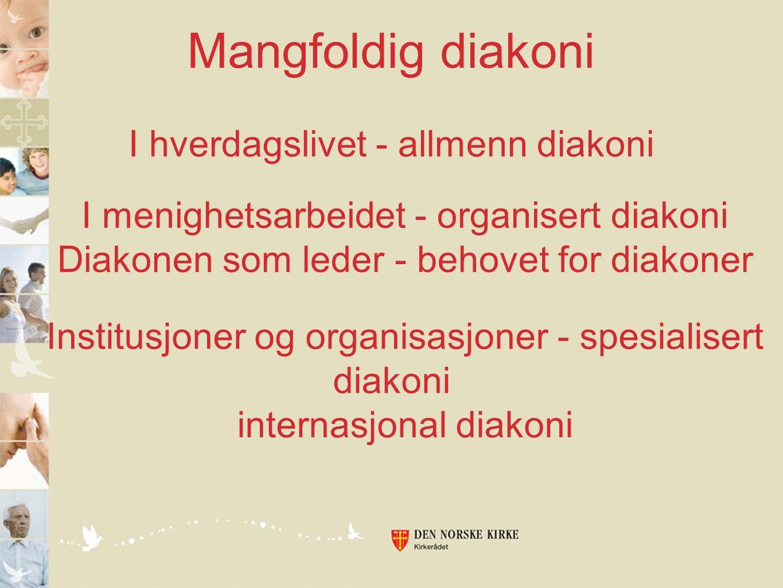 Mangfoldig diakoni I hverdagslivet - allmenn diakoni