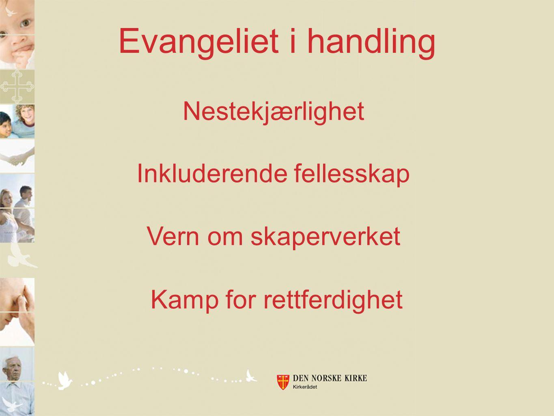 Evangeliet i handling Nestekjærlighet Inkluderende fellesskap