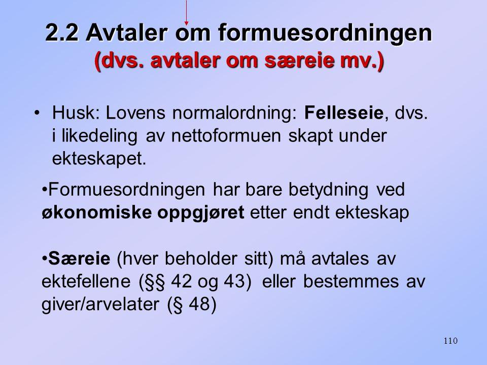 2.2 Avtaler om formuesordningen (dvs. avtaler om særeie mv.)