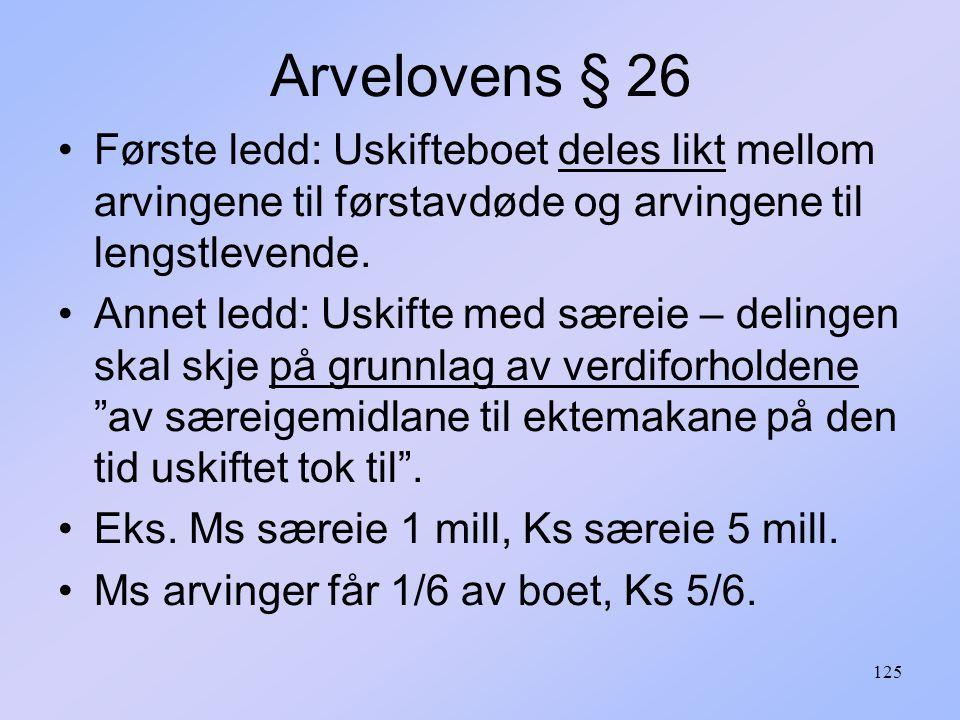 Arvelovens § 26 Første ledd: Uskifteboet deles likt mellom arvingene til førstavdøde og arvingene til lengstlevende.