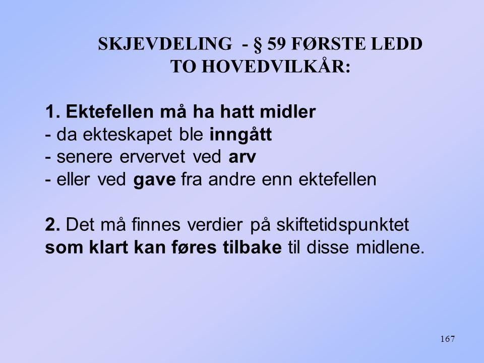 SKJEVDELING - § 59 FØRSTE LEDD