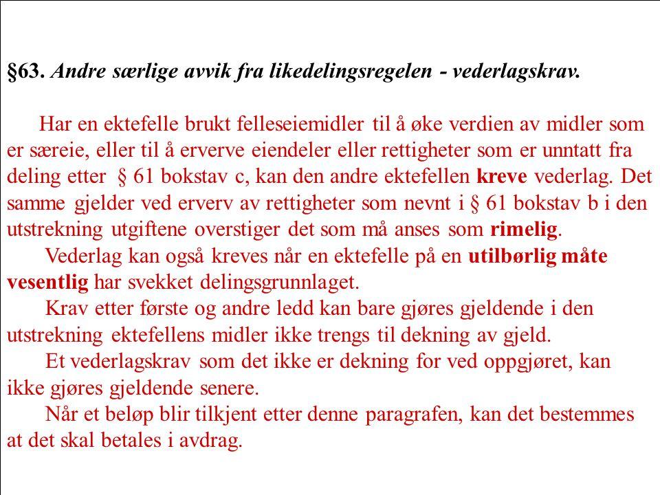 §63. Andre særlige avvik fra likedelingsregelen - vederlagskrav.